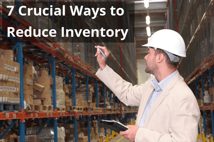 7-crucial-ways-to-reduce-inventory.png