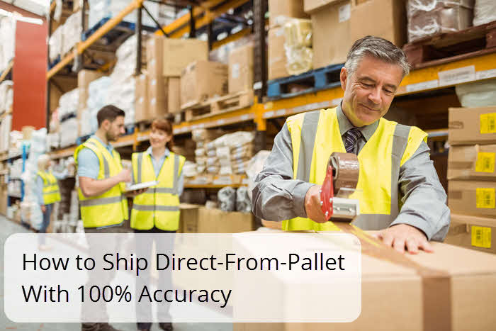How-to-Ship-Direct-From-Pallet-With-100-Accuracy.jpg
